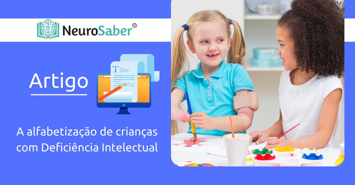 A alfabetização de crianças com Deficiência Intelectual
