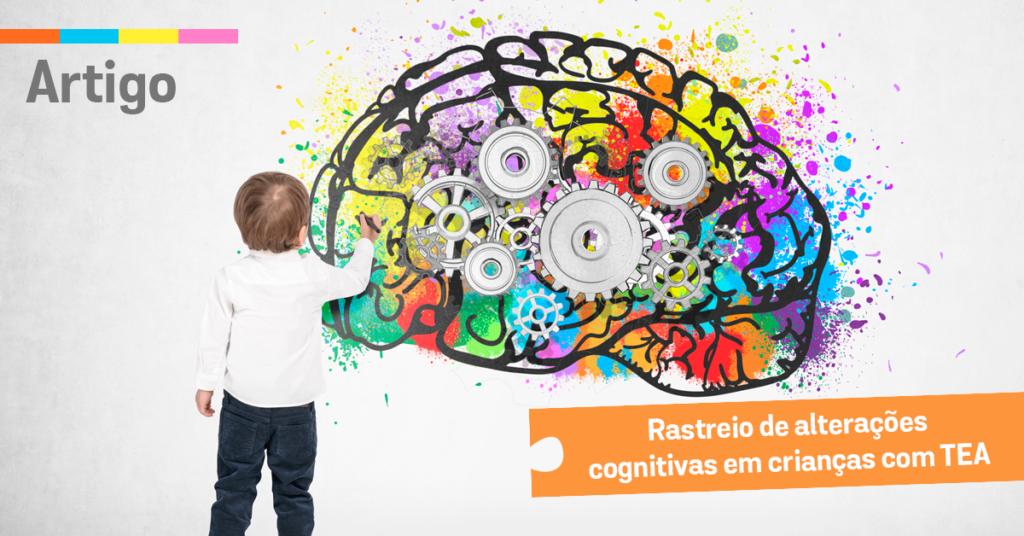 Rastreio de alterações cognitivas em crianças com TEA