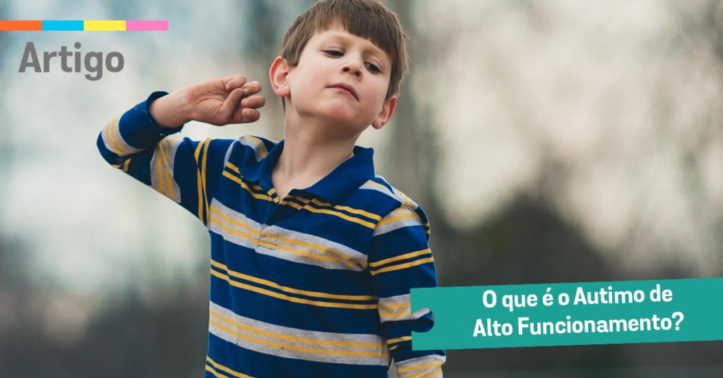 O que é o Autismo de Alto Funcionamento?
