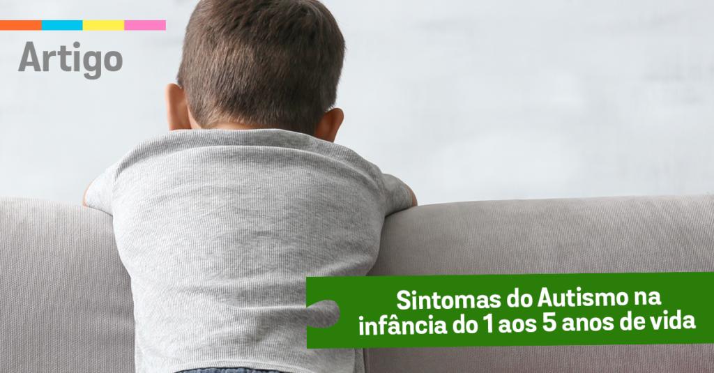 Sintomas do Autismo na infância do 1 aos 5 anos de vida