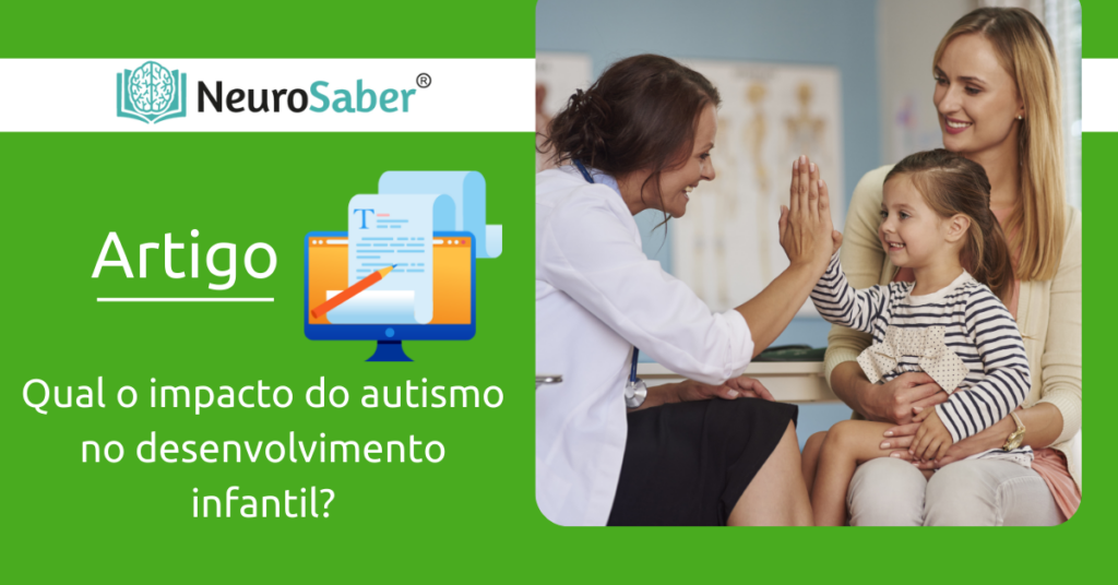 Qual o impacto do autismo no desenvolvimento infantil?