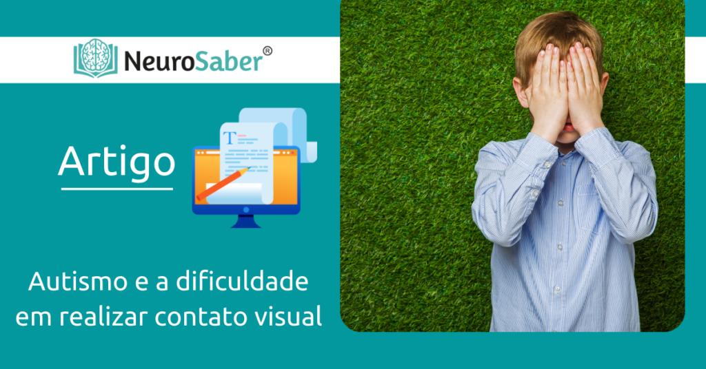 Autismo e a dificuldade em realizar contato visual